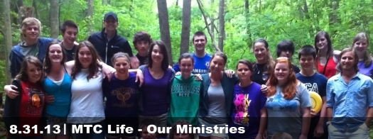 8.31.13 MTC Life - Our Ministries